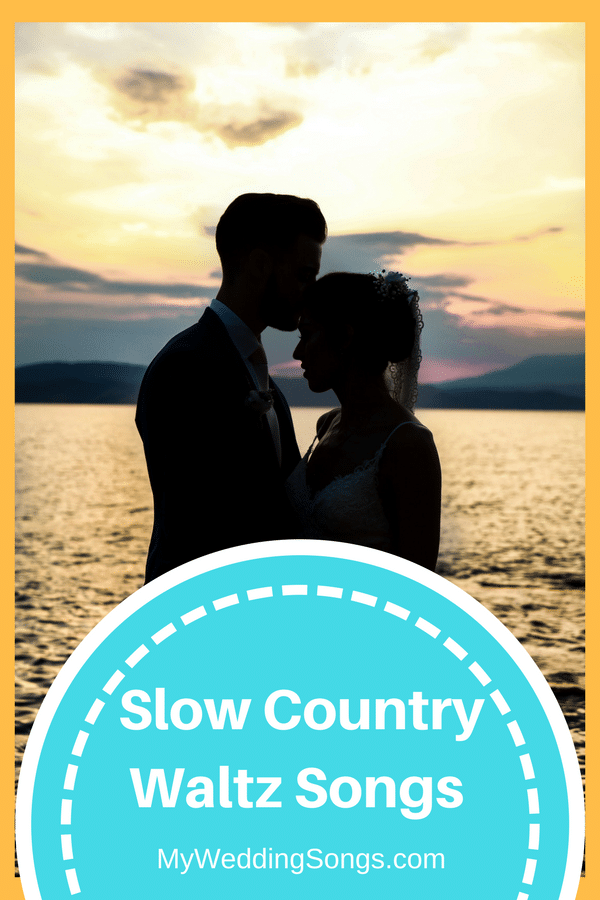 Slow Country Waltz Songs For Weddings | My Wedding Songs