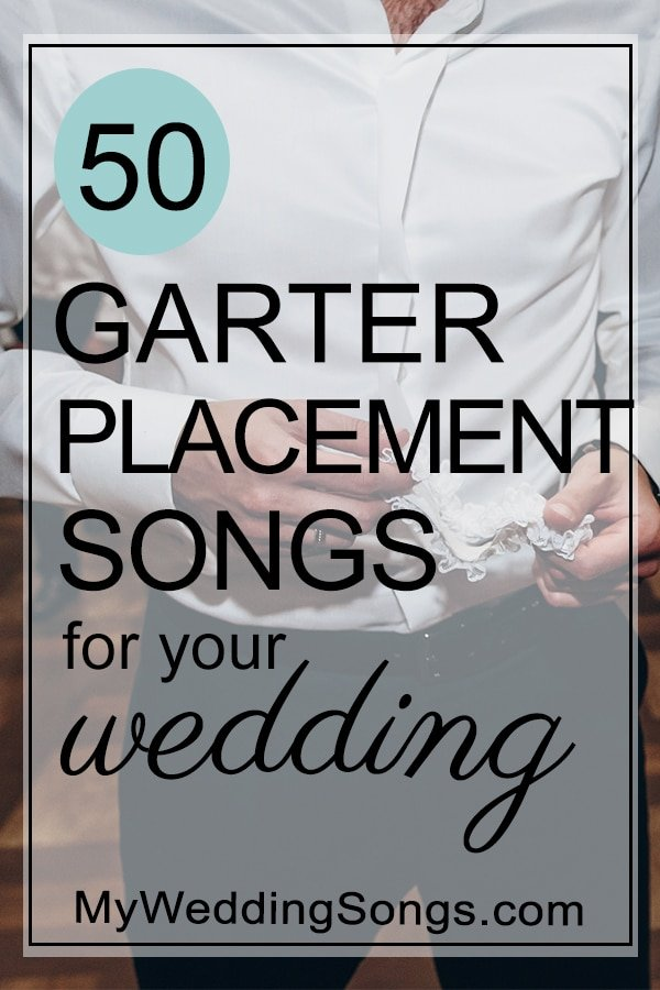 garter placement songs