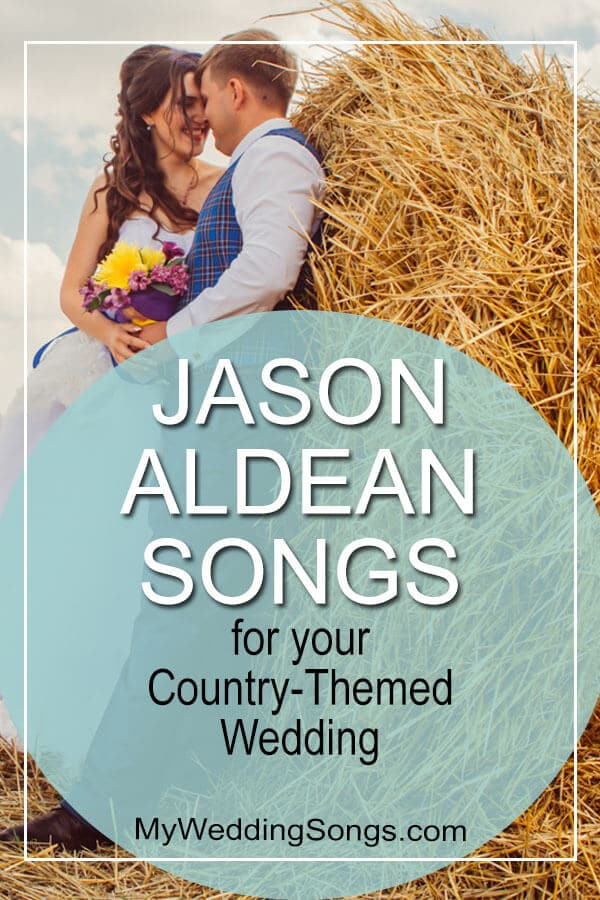 jason aldean songs for country wedding