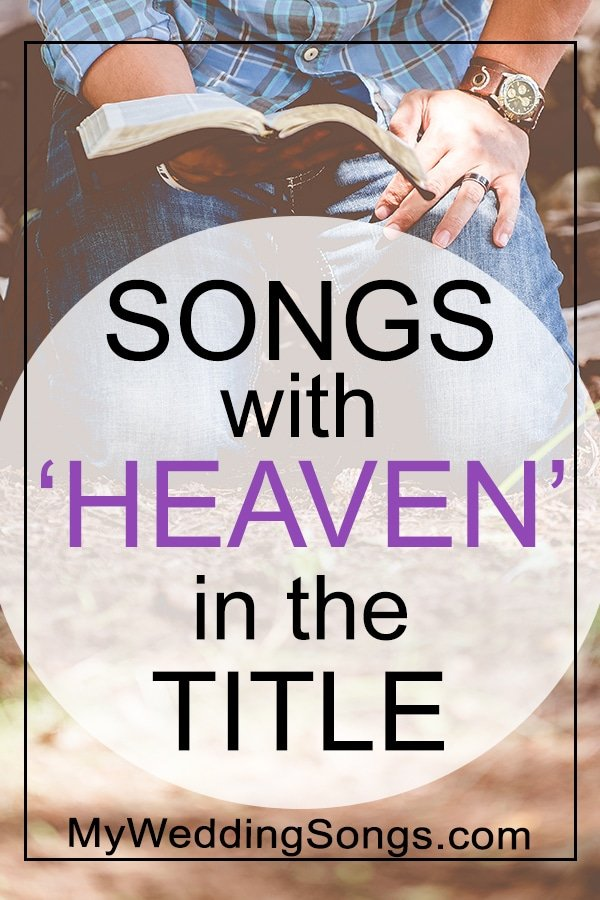 Heaven Songs List - Songs With Heaven in the Title | My Wedding Songs