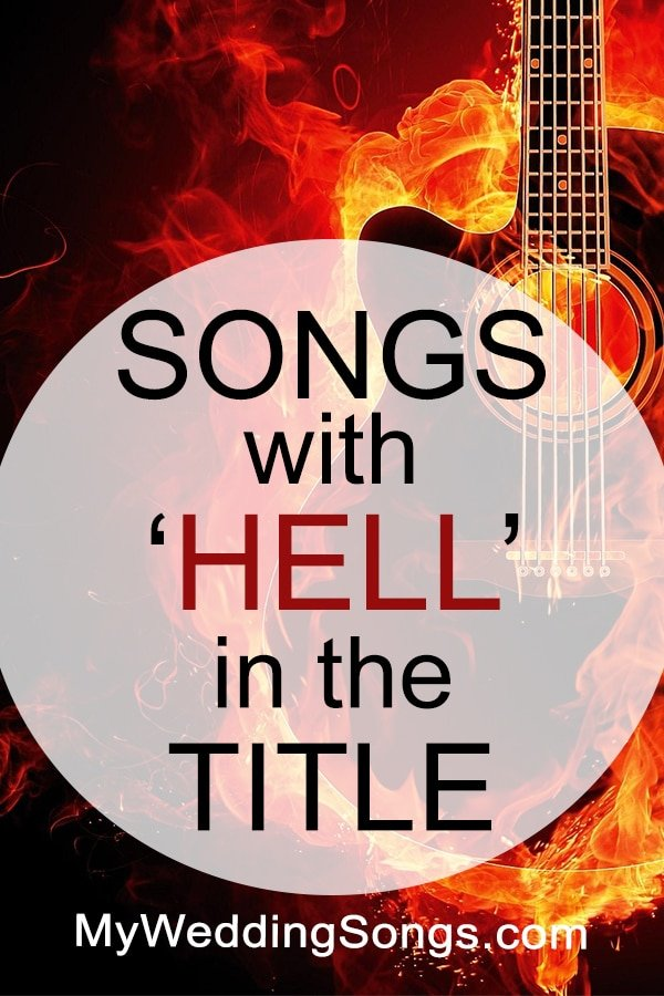 Hell Songs List - Songs With Hell in the Title | My Wedding