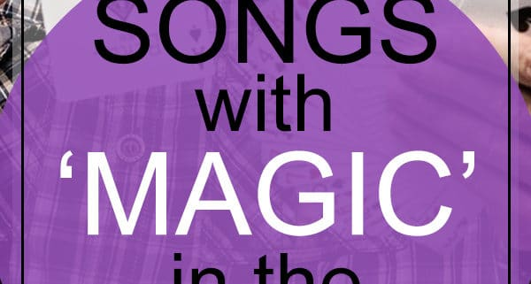 Magic Songs List - Songs With Magic In The Title | My