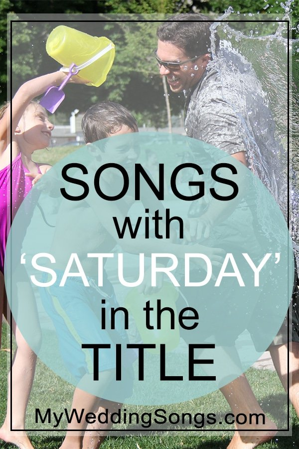 Saturday songs in the title