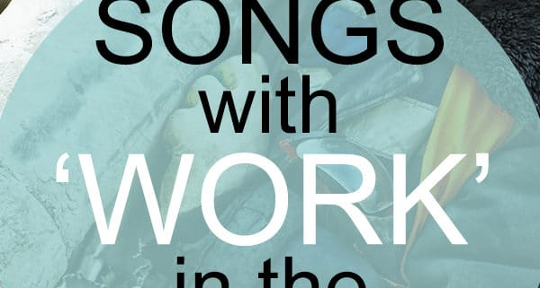 work songs in the title
