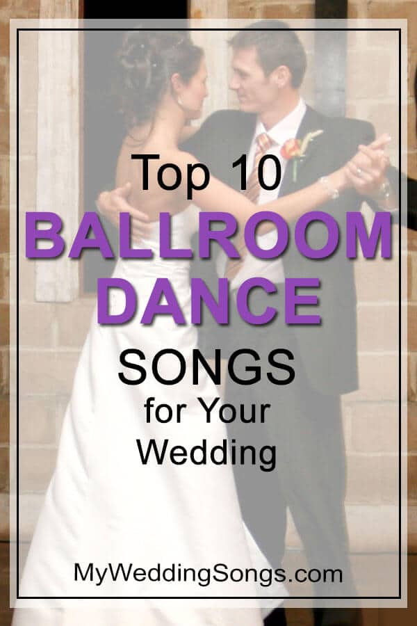 The Top 10 Ballroom Dance Songs For A Wedding My Wedding Songs