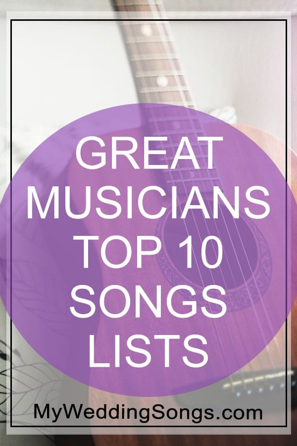 great musicians top 10 songs lists