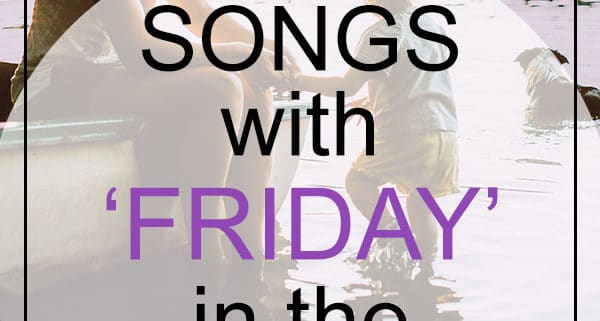 Friday songs in the title
