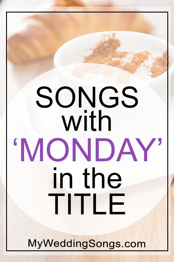 Monday Songs in the title