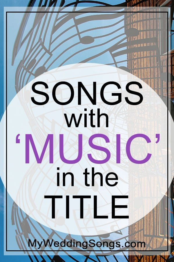 Music Songs List - Song With Music In The Title | My Wedding Songs