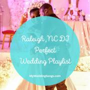 Raleigh NC DJ Wedding Playlist