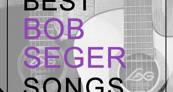 Bob Seger Songs of All-time