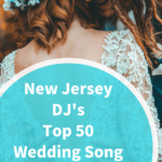 New Jersey DJ's 50 Top Wedding Song Ideas