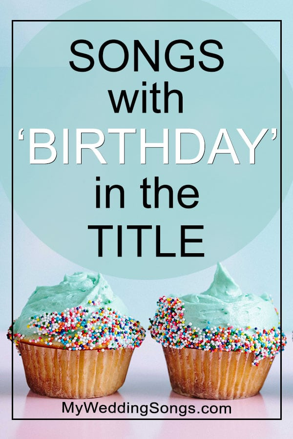 Birthday Songs - Songs With Birthday in the Title