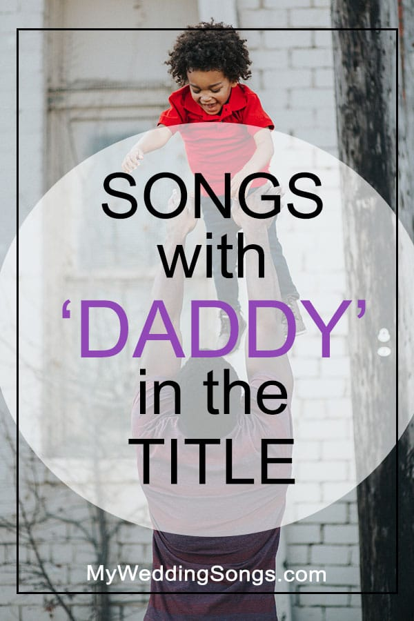Daddy Songs in the title