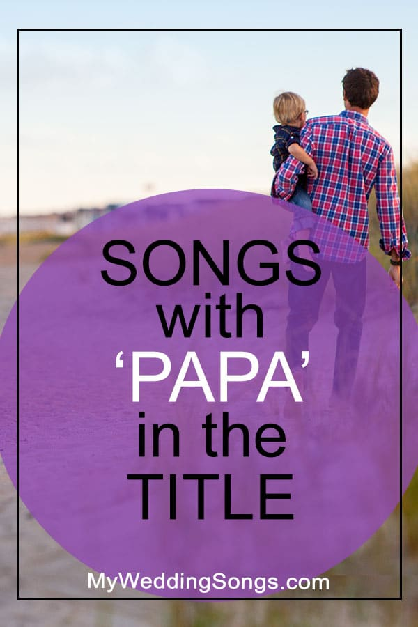 Papa Songs in the title