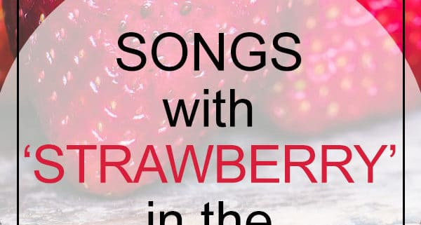 Strawberry Songs in the title