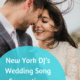 new york dj wedding song suggestions