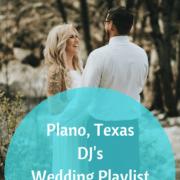 Plano, Texas DJ's Wedding Playlist