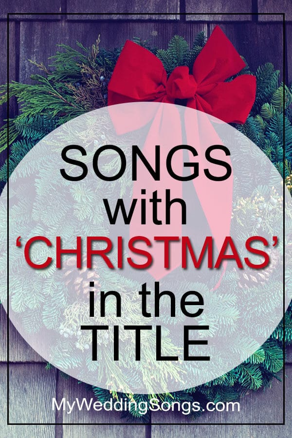 Christmas Songs List - Songs With Christmas in the Title