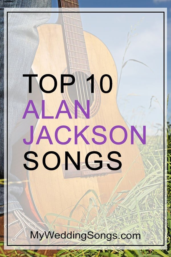 Best Alan Jackson Songs, Top 10 List All-Time