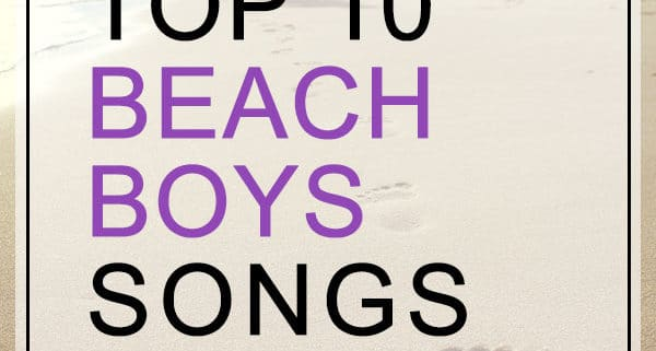 Beach Boys Top 10 Songs