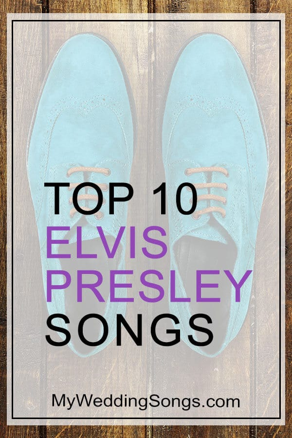 Elvis Presley Top 10 Songs