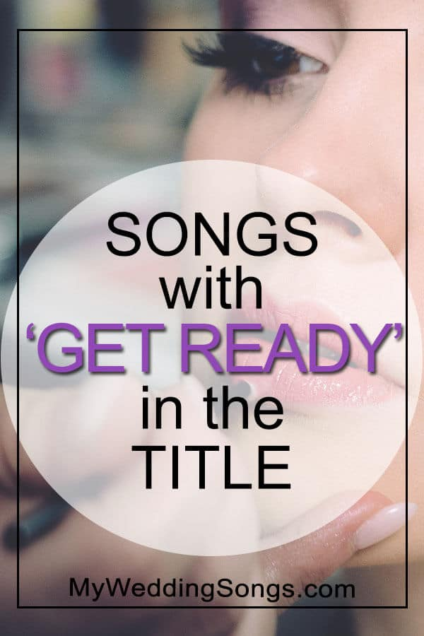 songs with get ready in the title