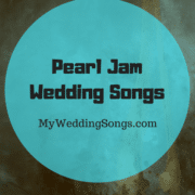 Pearl Jam Wedding Songs For Rock & Grunge Lovers