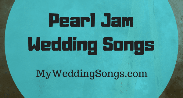 pearl jam wedding songs