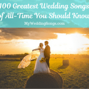 101 Best Wedding Songs of All-Time To Inspire You