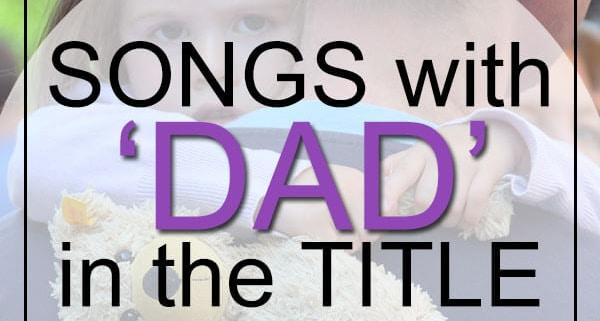 Best Dad Songs in Title
