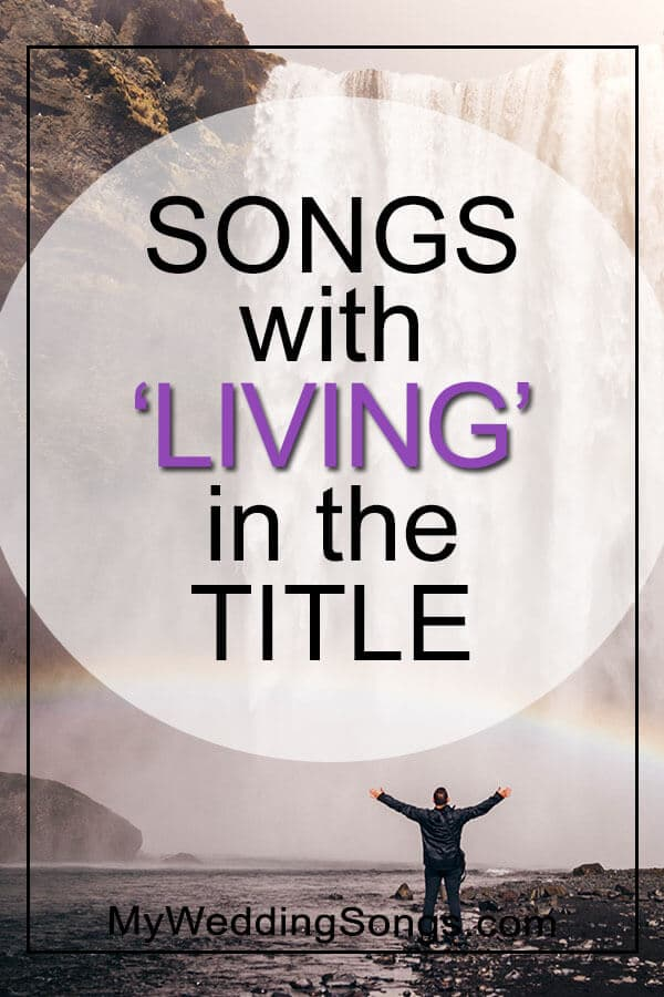 Best living songs