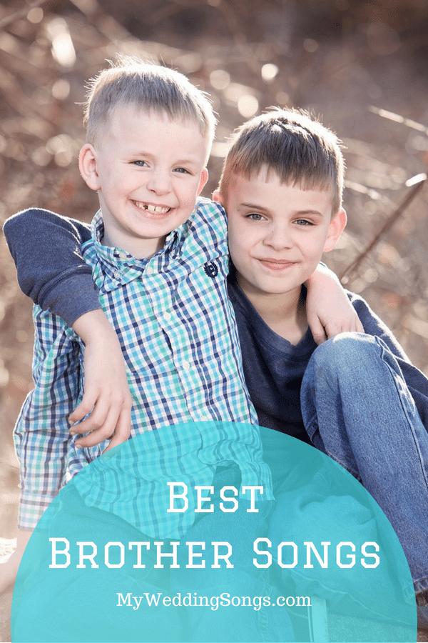 The Best Brother Songs For and About Brothers | My Wedding Songs