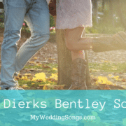 Dierks Bentley Songs You and Guests Will Love