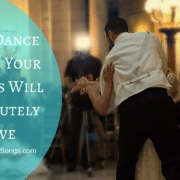 Last Dance Songs Your Guests Will Absolutely Love