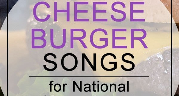Best Cheeseburger Songs