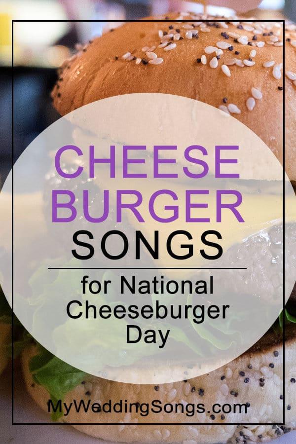 Cheeseburger Songs List for National Cheeseburger Day