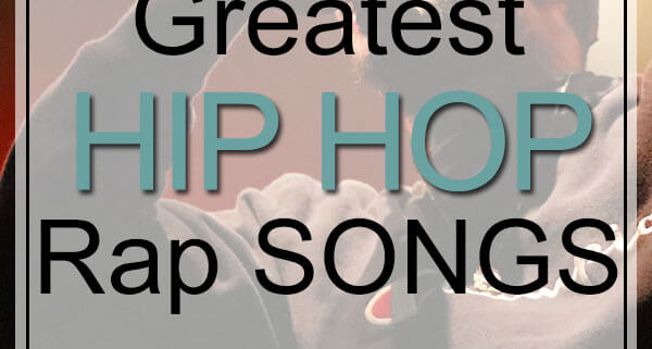 Greatest Hip Hop Songs