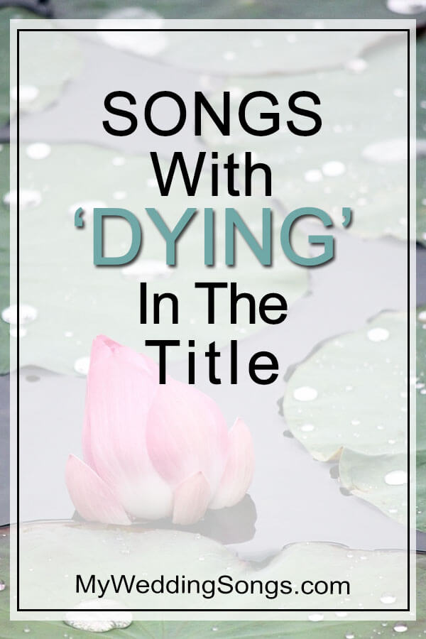 Best Dying Songs in Title
