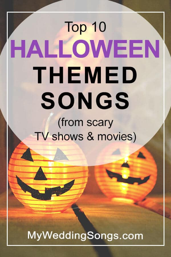halloween theme songs top 10 song list my wedding songs. Black Bedroom Furniture Sets. Home Design Ideas
