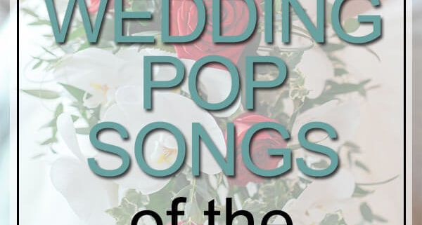 Wedding Pop Songs of 2000s