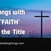 Faith Songs - Songs with Faith in the Title