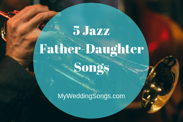 jazz father daughter songs