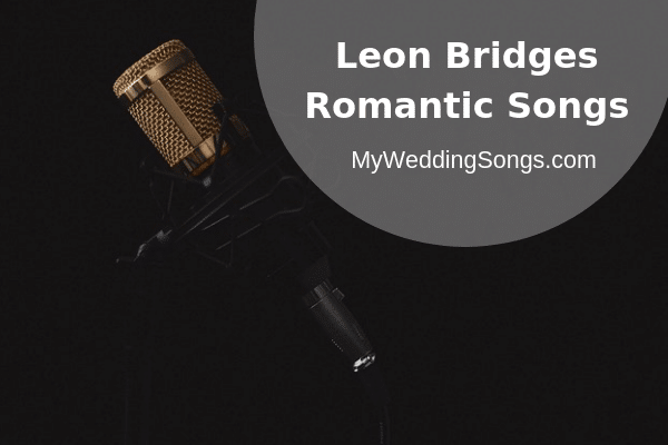 leon bridges romantic songs