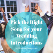 How to Pick the Right Song for your Wedding Introductions in 5 Simple Steps