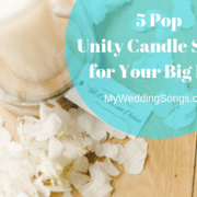 5 Gorgeous Pop Unity Candle Songs for Your Big Day