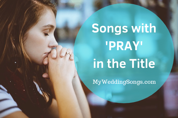 pray songs - pray in the title