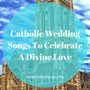Catholic Wedding Songs To Celebrate A Divine Love