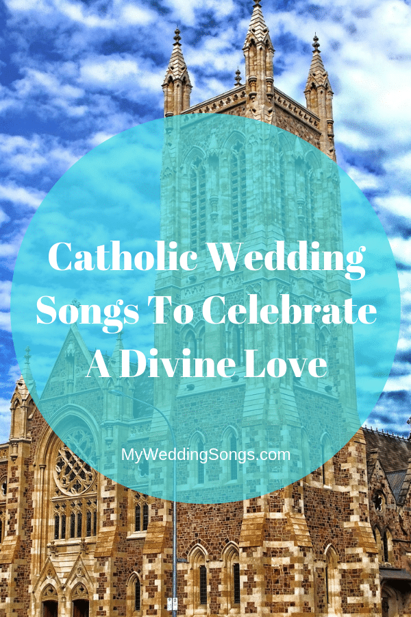 Catholic Wedding Songs To Celebrate A Divine Love My