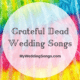 Grateful Dead wedding songs